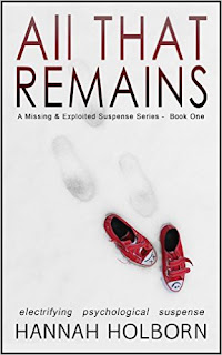 All That Remains - a page-turning psychological suspense novel by Hannah Holborn