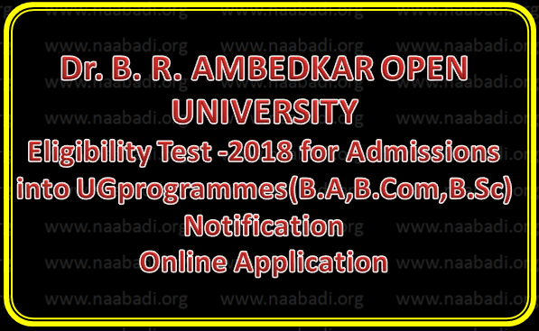 Dr.B.R. Ambedkar Open University Eligibility Test -2018 for Admissions into UG programmes(B.A,B.Com,B.Sc)