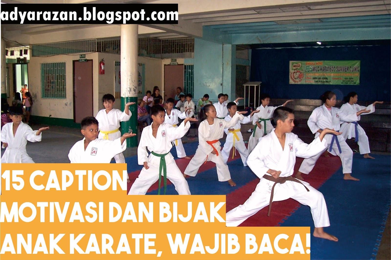 15 Caption Motivasi Dan Bijak Anak Karate Wajib Baca Adya Razan