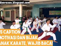 15 Caption Motivasi dan Bijak Anak Karate, Wajib Baca!