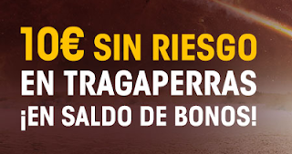 william hill 10 euros Sin Riesgo en Tragaperras 20-21 agosto