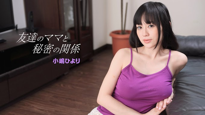 1Pondo-022418_650-HD My Friend's Mom and Secret Relationship Hiyori Kojima