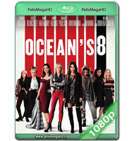 OCEAN'S 8: LAS ESTAFADORAS (2018) WEB-DL 1080P HD MKV ESPAÑOL LATINO