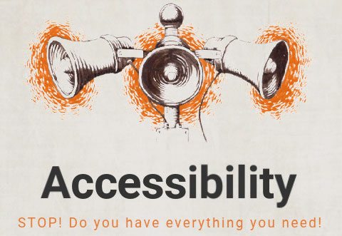 Three megaphones drawn in black and orange. Text reads, Accessibility, Stop! Do you have everything you need!