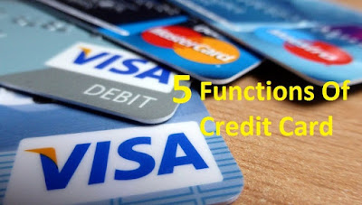 You Must Know There Are 5 Functions Using A Credit Card
