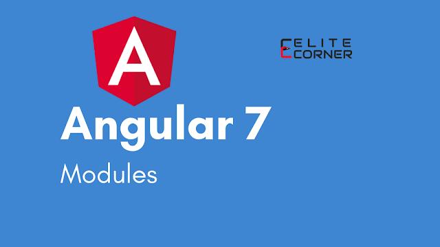 Angular 7 Modules