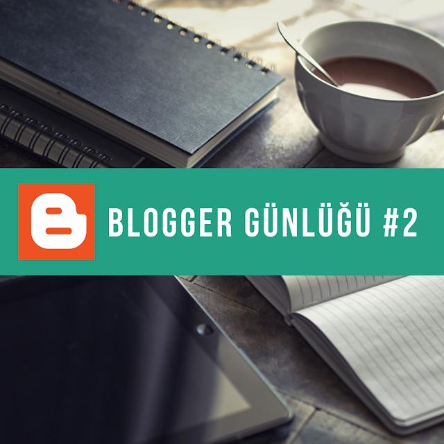 blogger günlüğü 2