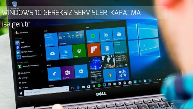 windows 10 gereksiz servisleri kapatma