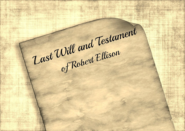 52 Ancestors In 52 Weeks 2018 Edition:  #9 Robert Ellison's Will --How Did I Get Here? My Amazing Genealogy Journey
