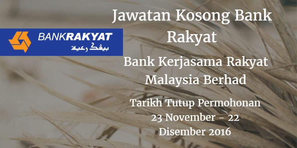 Jawatan Kosong Bank Rakyat 23 November - 22 Disember 2016
