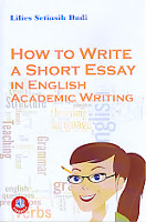 http://ajibayustore.blogspot.co.id/  Judul Buku : HOW TO WRITE A SHORT ESSAY IN ENGLISH ACADEMIC WRITING