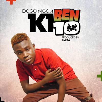 Dogo Nigga – Ki Ben 10
