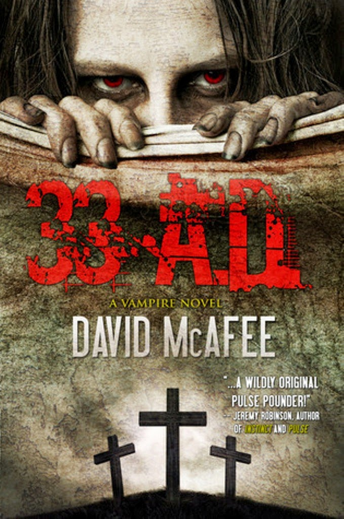 33 A.D. (Bachiyr, Book 1), David McAfee, Bachiyr, Vampire novels, Vampire books, Vampire Narrative, Gothic fiction, Gothic novels, Dark fiction, Dark novels, Horror fiction, Horror novels