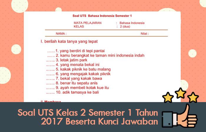 Soal UTS Kelas 2 Semester 1 Tahun 2017 Beserta Kunci Jawaban