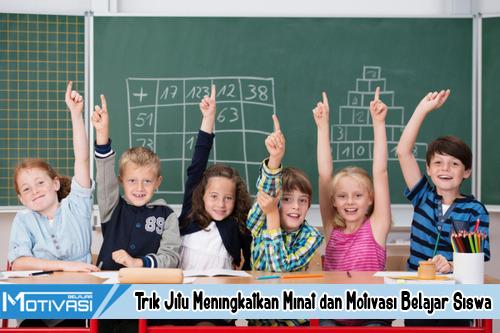 Trik Jitu Meningkatkan Minat dan Motivasi Belajar Siswa