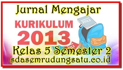 Jurnal Mengajar Harian K2013 Kelas 5 Semester 2
