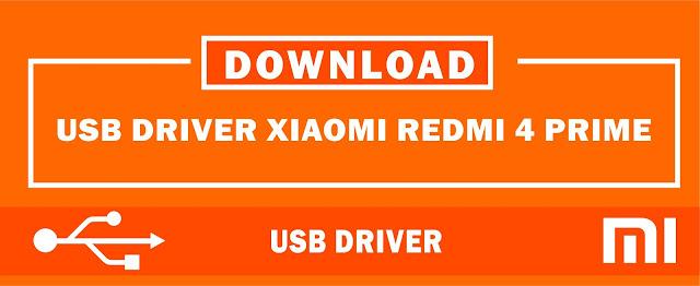 Download USB Driver Xiaomi Redmi 4 Prime for Windows 32bit & 64bit