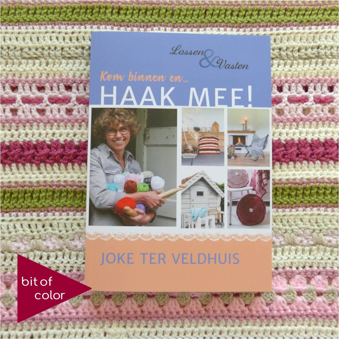 Bit Of Color Super Haakboek Kom Binnen En Haak Mee