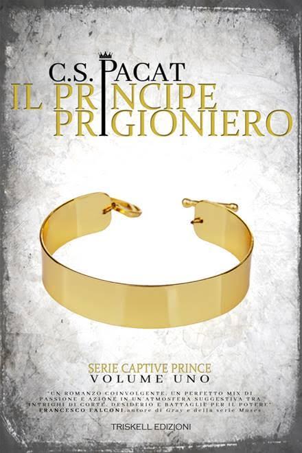 """In uscita il 30 giugno """"Il Principe Prigioniero"""" (Serie Captive Prince #1) di C. S. Pacat"""
