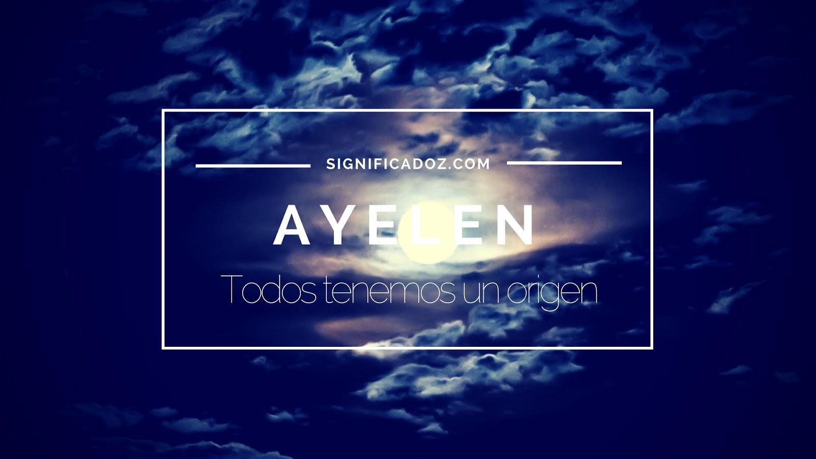 Significado y origen del nombre ayelen que significa for Que significa wc