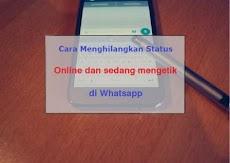 Cara Menghilangkan Status Online dan Sedang Mengetik di Whatsapp