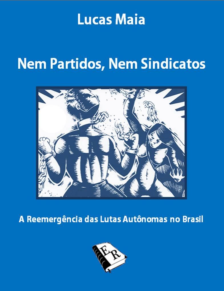 Nem Partidos Nem Sindicatos - A Reemergência das Lutas Autômomas no Brasil