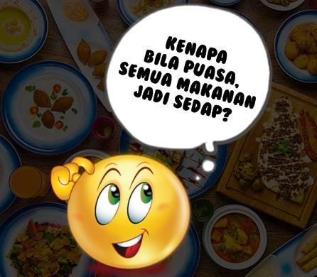 Kenapa Bila Puasa, Semua Makanan Jadi Sedap?