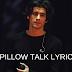 "Pillowtalk Song Lyrics ""Zayn Malik"""