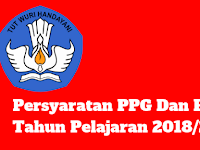Persyaratan PPG Dan PPGJ Tahun Pelajaran 2018/2019