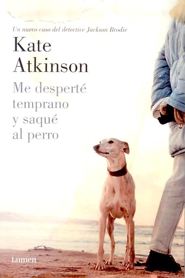 Me desperte temprano y saque al perro, Kate Atkinson