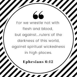 Bible verse graphics, we wrestle not with flesh and blood, bible verses about evil, bible verse about wickedness, wickedness in high places, ephesians