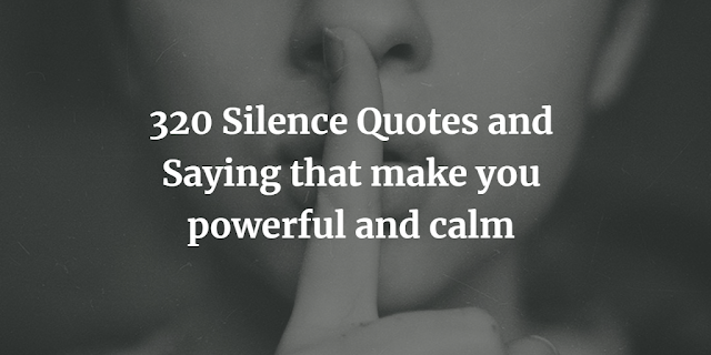 Silence Quotes and Saying