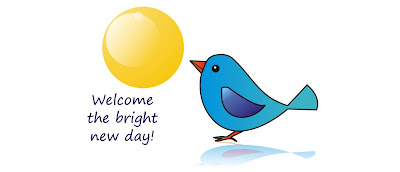 welcome the new day