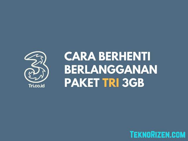 Cara STOP Berlangganan Paket Tri 3GB Rp3000