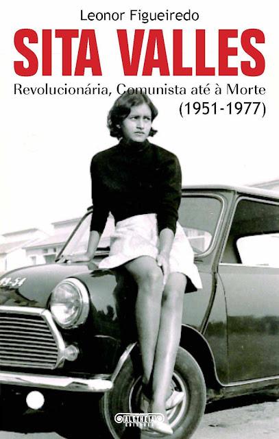 Sita Valles Revolucionária, Comunista até à Morte - Leonor Figueiredo