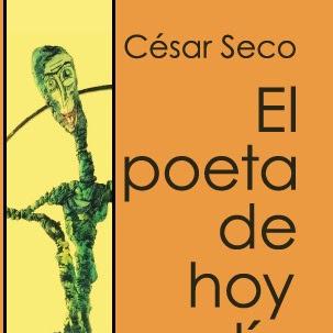 """LIBRO: """"El poeta de hoy día"""" de César Seco"""
