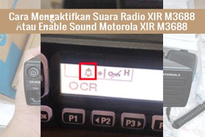 Cara Mengaktifkan Suara Radio XIR M3688