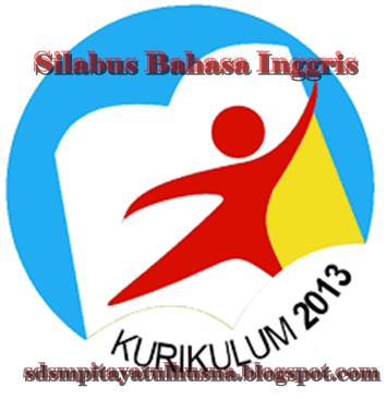 Download Silabus Bahasa Inggris Kurikulum 2013 SMP/MTs - SDSMP AYATULHUSNA