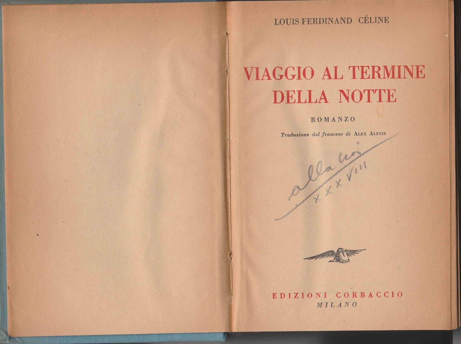celine viaggio al termine della notte  LOUIS-FERDINAND CÉLINE – VIAGGIO AL TERMINE DELLA NOTTE (Corbaccio 1933)