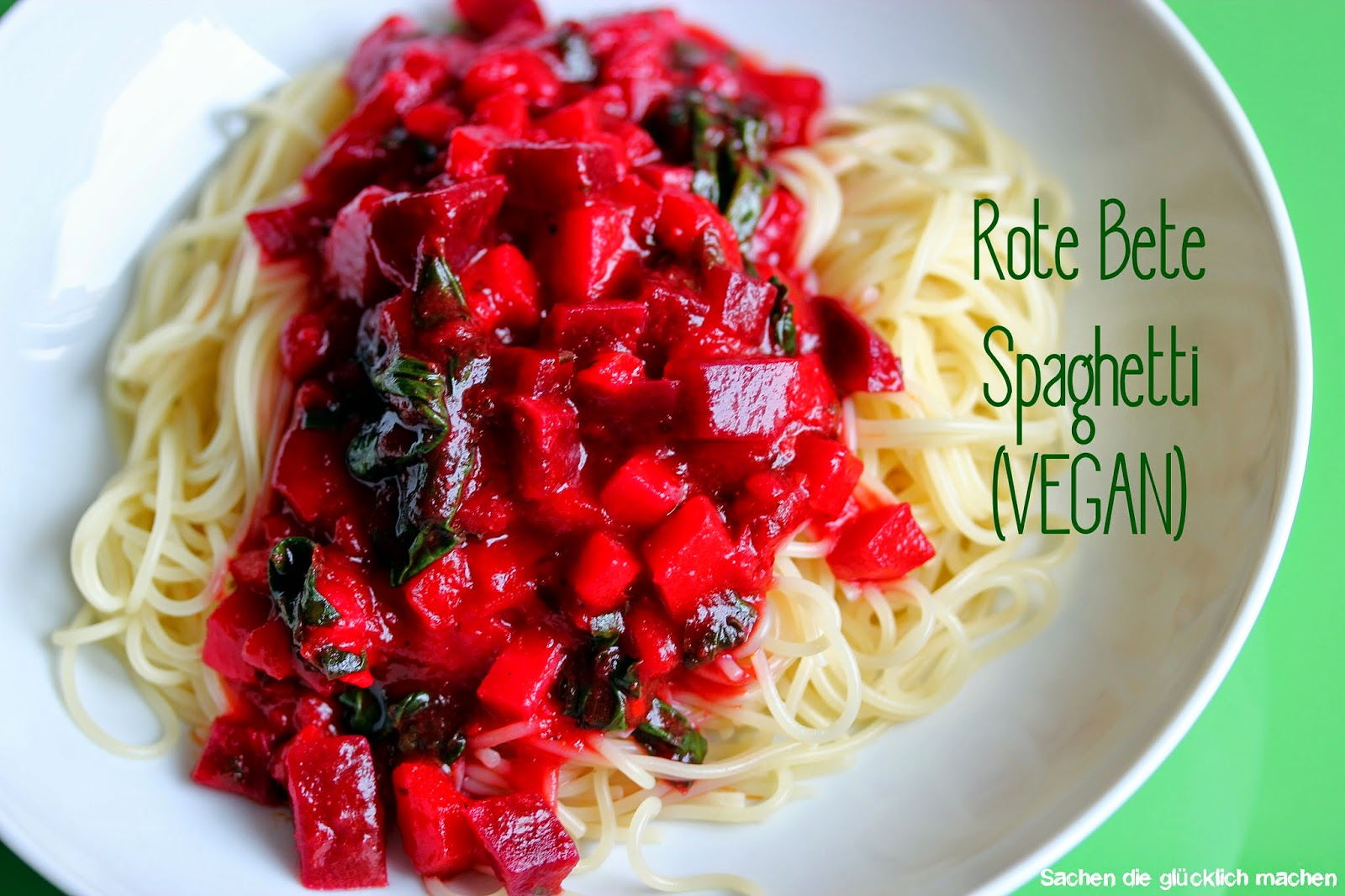 sachen die gl cklich machen rote bete spaghetti vegan. Black Bedroom Furniture Sets. Home Design Ideas