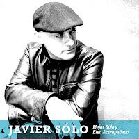 Javier Sólo, Mejor Sólo y bien acompañado