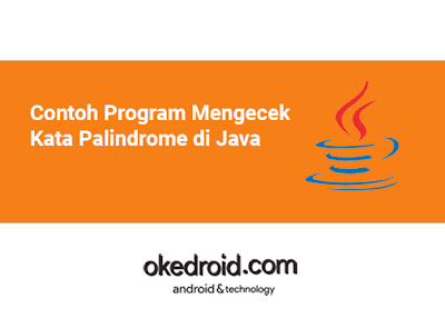 Contoh Program Mengecek Menentukan Memeriksa Kata Palindrome atau Tidak di Java