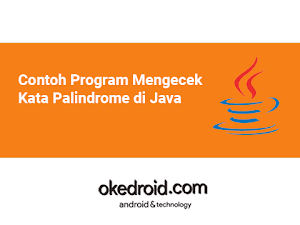 Contoh Program Mengecek Kata Palindrome di Java