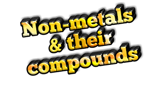 Non - Metals and Their Compounds