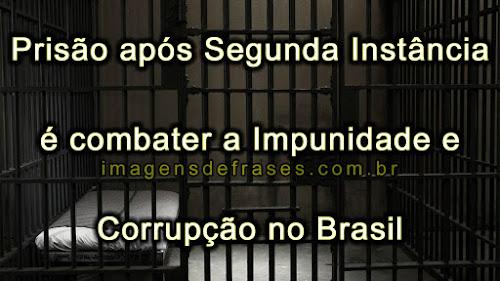 Justiça Brasileira - Prisão em Segunda Instancia