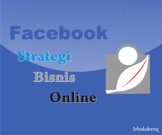 Strategi Memaksimalkan Facebook Page Untuk Berbisnis Online