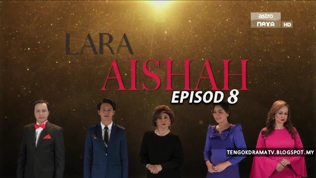 Drama Lara Aishah – Episod 8 (HD)