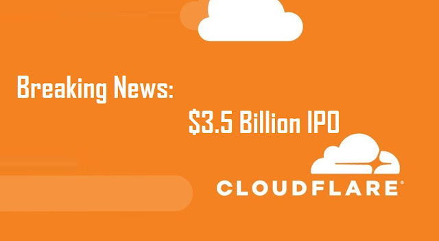 Cloudflare Is Planning an IPO of $3.5 Billion Valuation Next Year?