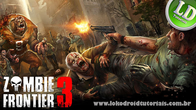 Zombie Frontier 3 Mod Dinheiro infinito lokodroid