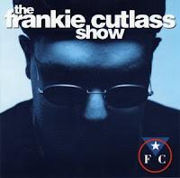 1993 - The Frankie Cutlass Show